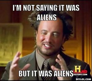 The Truth is Aliens